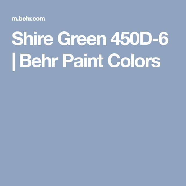 Shire Green 450d 6 Behr Paint Colors It S Hening Pinterest And Interior