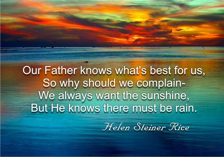 Poems of helen steiner rice our father knows what s best for us so