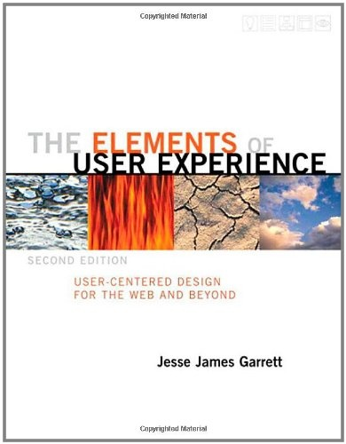The Elements of User Experience: User-Centered Design for the Web and Beyond by Jesse James Garrett: James Of Arci, James Garrett, 2Nd Editing, User Experience, James D'Arcy, Design Books, User Experiment, User Cent Design, Jesse James