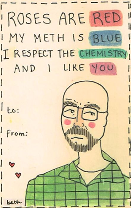 respect the chemistry. breaking bad is my FAV show...i can't even tell you how happy these make me.  : Break Bad, Bad Valentines, Dust Jackets, Books Jackets, Valentines Cards, Breaking Bad, Dust Covers, Valentines Day Cards, Walter White