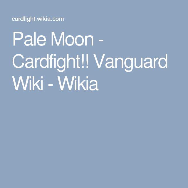 Pale Moon - Cardfight!! Vanguard Wiki - Wikia