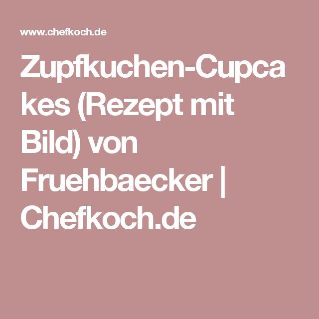 Zupfkuchen-Cupcakes (Rezept mit Bild) von Fruehbaecker   Chefkoch.de