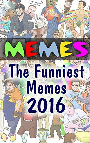 Memes: The Funniest Memes 2016 by [Collins, Sarah]