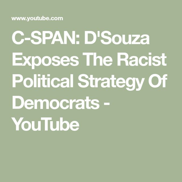 C-SPAN: D'Souza Exposes The Racist Political Strategy Of Democrats - YouTube