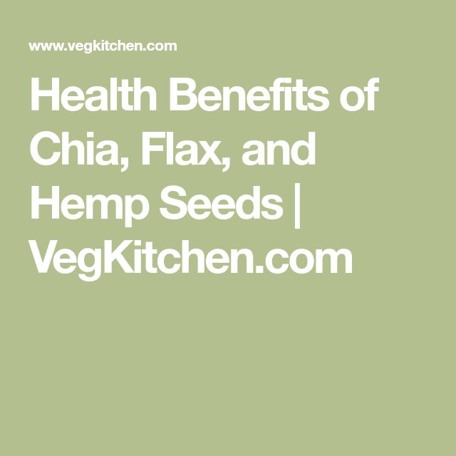 Health Benefits of Chia, Flax, and Hemp Seeds | VegKitchen.com