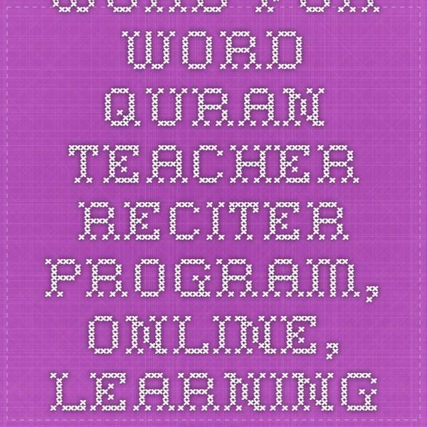 Word for Word Quran teacher - reciter program, online, learning tp read quran, English translation