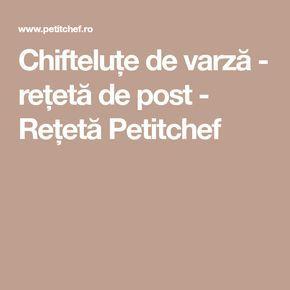 Chifteluțe de varză - rețetă de post - Rețetă Petitchef