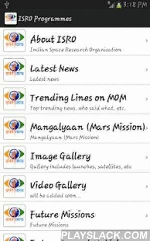Indian Space Programmes  Android App - playslack.com ,  This app includes Indian Space Programmes related information. Some of the leading space agencies are NASA (USA), Russia, Europe Space Agency (Europe), CNSA (China), JAXA (Japan), and ISRO (India).This is a NON-OFFICIAL android app which lists Indian Space Past, Present and Future Programmes.