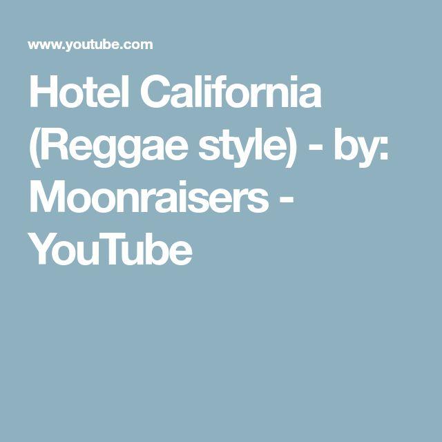 Hotel California (Reggae style) - by: Moonraisers - YouTube