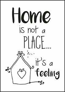 Home is not a place... It is a feeling.
