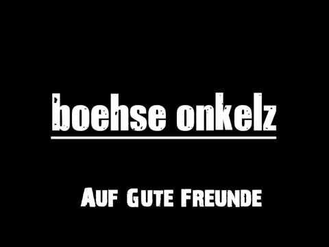 Böhse Onkelz - Auf Gute Freunde (HQ)