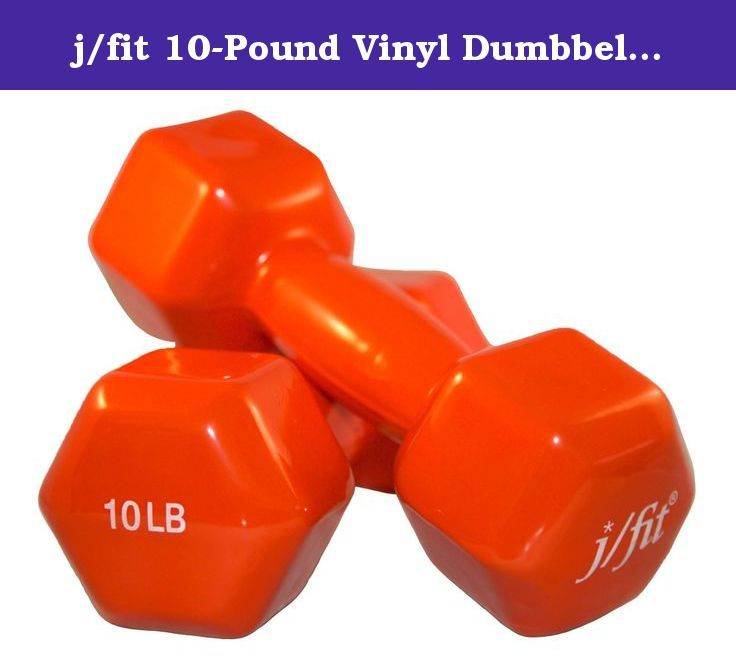 j/fit 10-Pound Vinyl Dumbbell Pair, Orange. Looking for a way to increase the intensity of your workout? Our Jfit vinyl coated dumbbells range in weights from 1lb. To 20lbs allowing you the flexibility to select the perfect weight for your exercise. Whether you are walking, running, or static lifting the sticky vinyl coating provides a comfortable and solid hand held grip. Our vinyl dumbbells are economically priced to fit any budget, you wont find similar quality for this price.