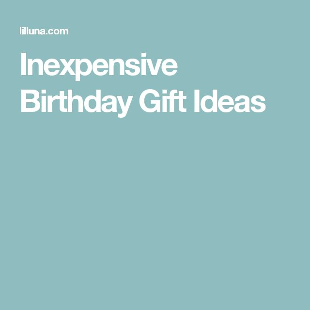 25 Inexpensive Diy Birthday Gift Ideas For Women: Best 25+ Inexpensive Birthday Gifts Ideas On Pinterest