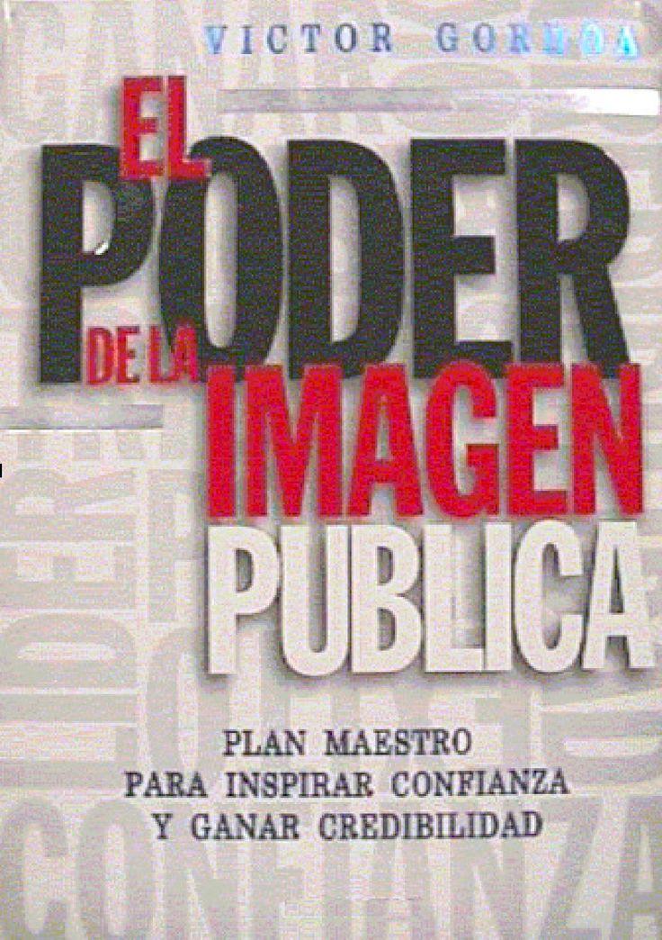 272223499 el poder de la imagen publica  libro sobre imagen pùblica
