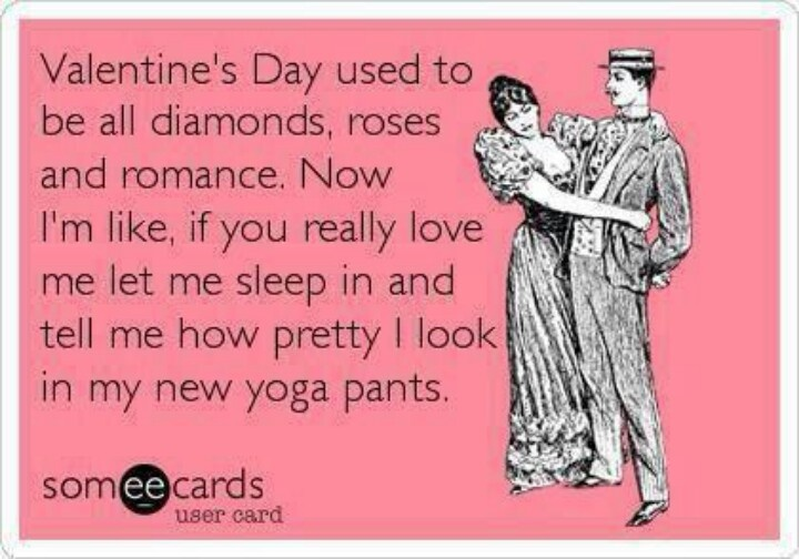 Valentines day: Laughing, Quotes, Valentines Day, So True, Funny Stuff, Humor, Valentinesday, Ecards, Yoga Pants