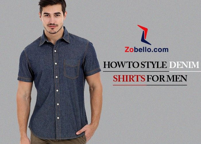 Choose from a wide range of denim shirts online for men at best prices from Zobello. Online shopping for Clothing & Accessories from a great selection of Casual Shirts, Formal Shirts, Dress Shirts & more at everyday low prices. Find Short Sleeve Men's Denim Shirts, Long Sleeve Men's Denim Shirts.View our fantastic collection online today. Free delivery available. Find denim shirts in the latest designs and the hottest colors of the season.