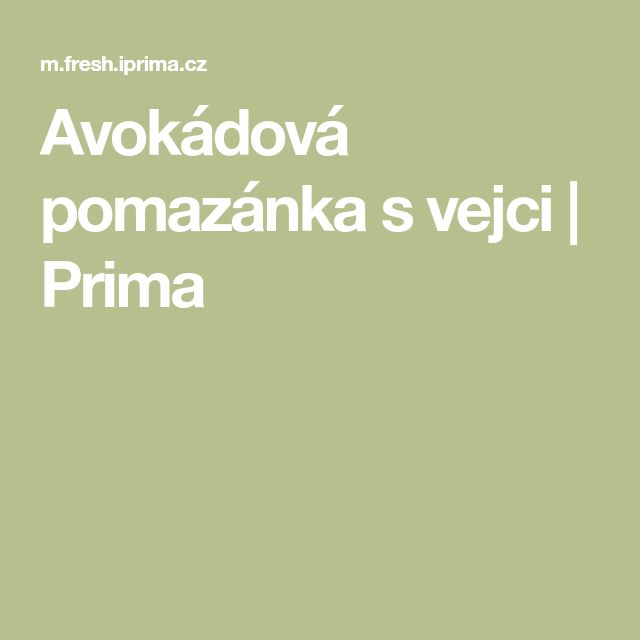 Avokádová pomazánka svejci   Prima