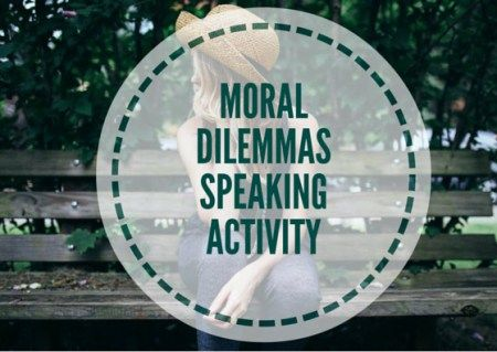 MORAL-DILEMMASSPEAKING-ACTIVITY