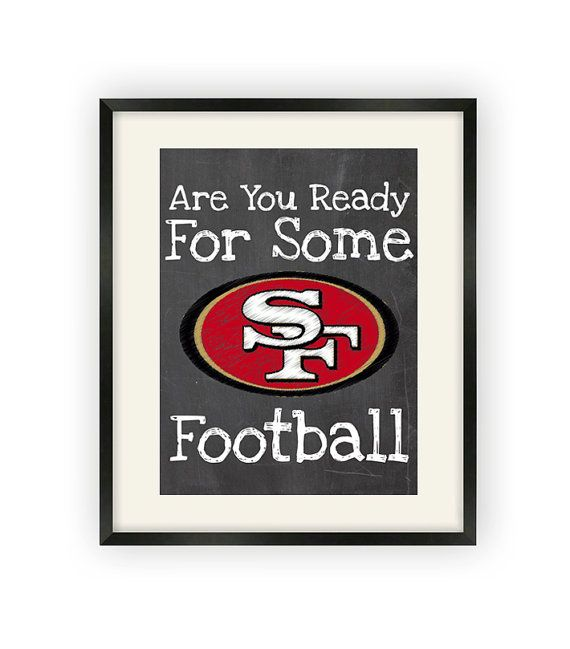 San Francisco 49ers  Are You Ready For Some by BigLeaguePrints, $12.00