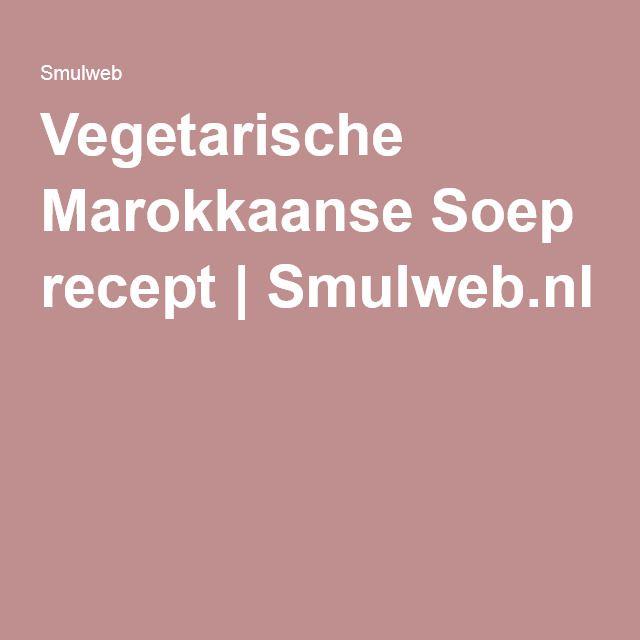 Vegetarische Marokkaanse Soep recept | Smulweb.nl