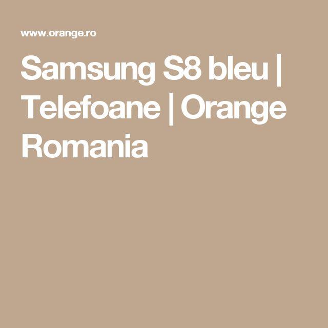 Samsung S8 bleu | Telefoane | Orange Romania