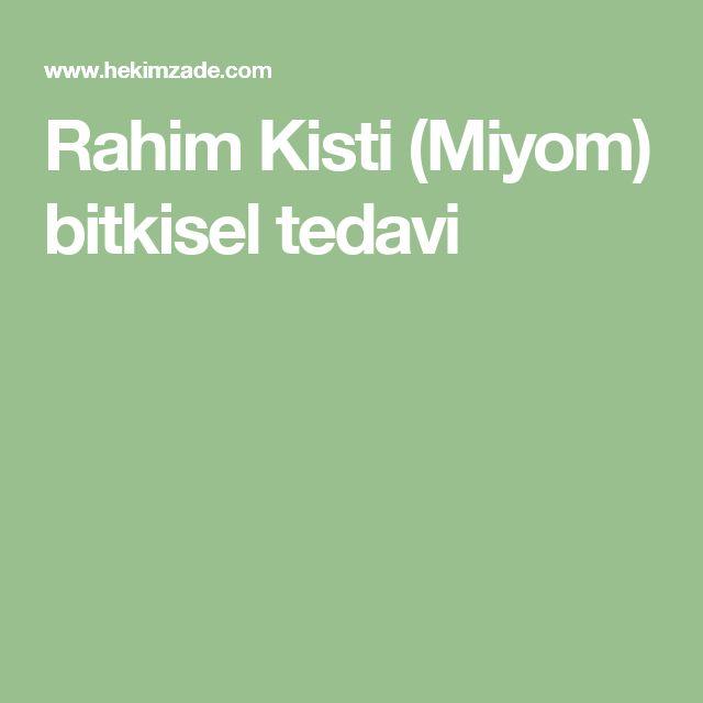 Rahim Kisti (Miyom) bitkisel tedavi