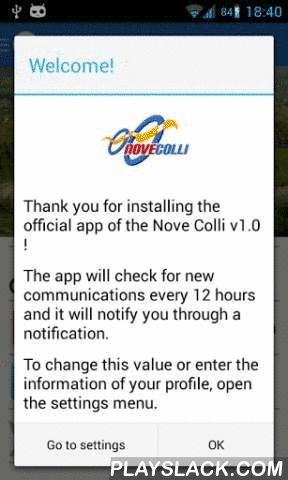 Nove Colli Official App  Android App - playslack.com , Welcome Nove Colli is the official application of the homonymous cycling race that allows you to be up to date on the latest news and official communications. Main features of the app: -Notification in case there are new news / communications -Ability to create a personal archive of cycling races and save it on the phone later in the form of spreadsheet -Viewing news / messages and links on the site -Viewing contacts that are also…