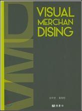 비주얼머천다이징(VISUAL MERCHANDISING) 신수연, 홍정민 공저, 경춘사 22,000원 2014년 9월 Chapter 1. VMD 개념과 MP  1. Visual Merchandising의 개념 및 발달  2. Merchandising presentation   Chapter 2. VMD Process  1. VMD 진행 Process  2. VMD Process 실무 사례   Chapter 3. VMD의 구성요소  1. Merchandising  2. Interior  3. Display   Chapter 4. POP(Point of Purchase)  1. POP의 개념  2. POP의 기능 및 역할  3. POP의 분류