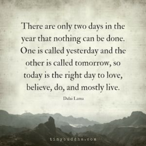 Today Is the Right Day to Live