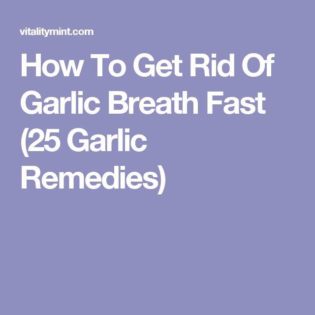How To Get Rid Of Garlic Breath Fast (25 Garlic Remedies)