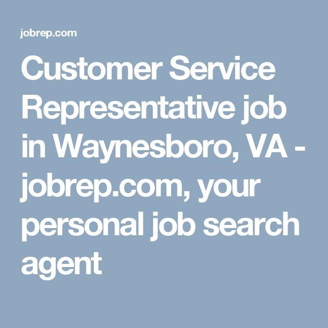 Customer Service Representative job in Waynesboro, VA - jobrep.com, your personal job search agent