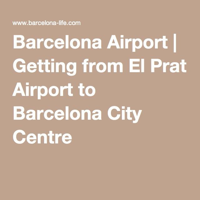Barcelona Airport | Getting from El Prat Airport to Barcelona City Centre
