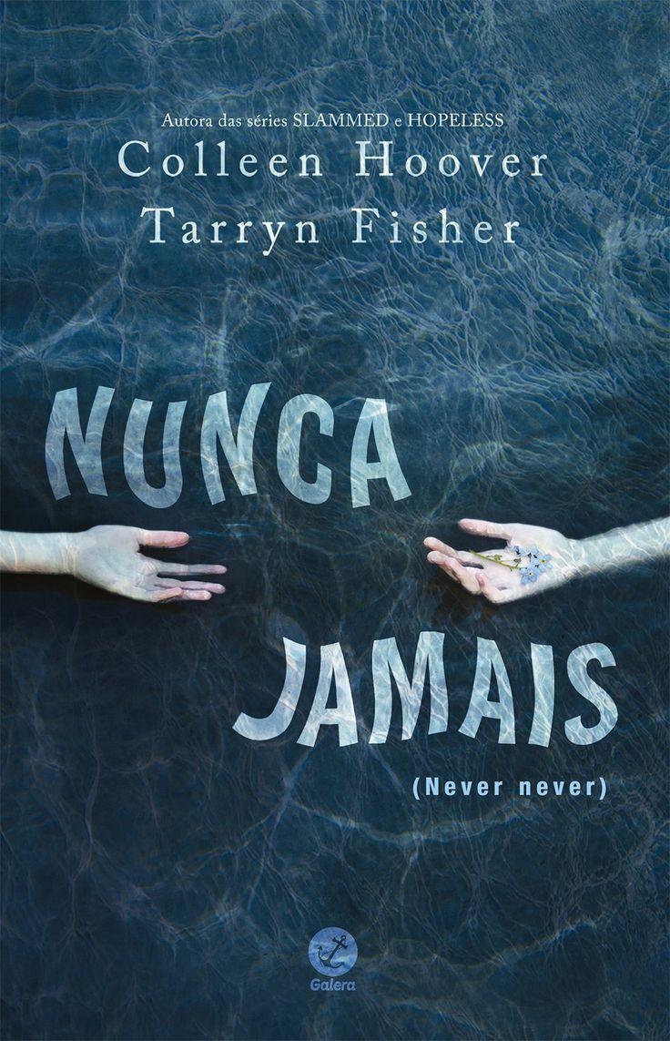 Nunca Jamais (Never Never)  - Colleen Hoover & Tarryn Fisher - #Resenha | OBLOGDAMARI.COM