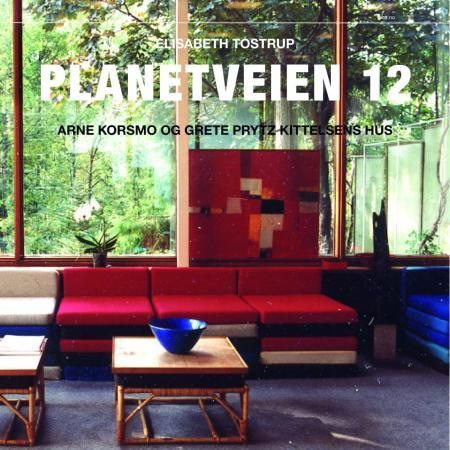 The book about Arne Korsmo and Grete Prytz Kittelsen's house in Planetveien 12, Oslo.