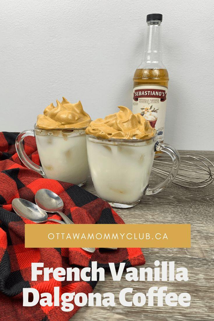 French Vanilla Dalgona Iced Coffee Recipe Ottawa Mommy