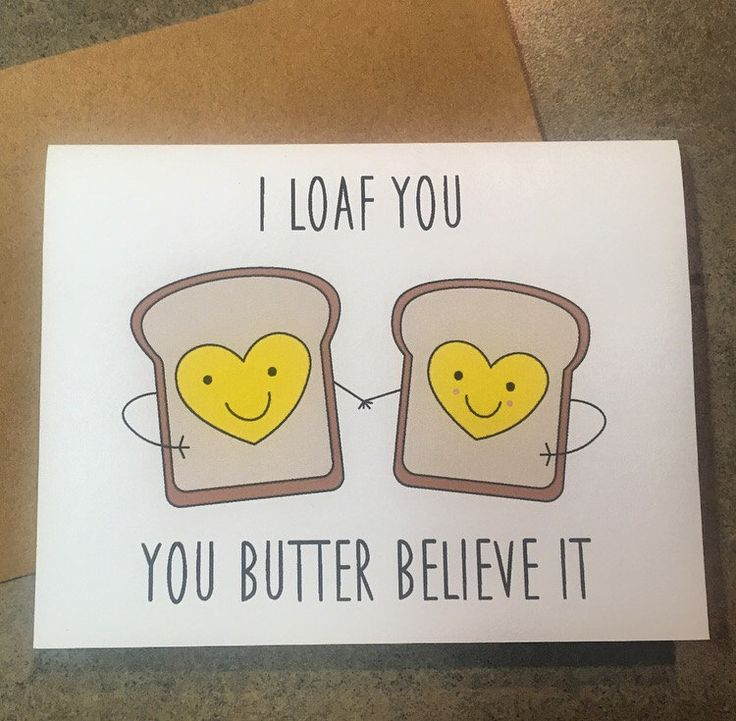 A personal favorite from my Etsy shop https://www.etsy.com/listing/250813908/i-loaf-you-love-greeting-card-boyfriend