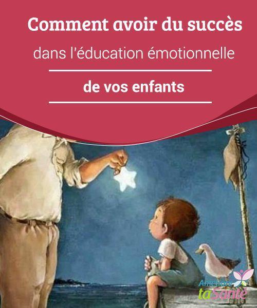 Comment avoir du succès dans l'éducation #émotionnelle de vos enfants Grâce à une #éducation émotionnelle correcte, nous enseignons à nos #enfants à être de bons citoyens, tout en leur assurant un #bonheur futur.
