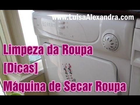 Luisa Alexandra: Limpeza da Roupa [Dicas em Vídeo] • Máquina de Secar Roupa