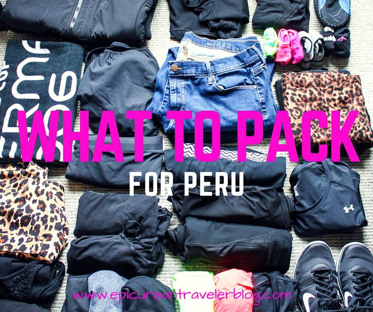 What to pack for Peru   EpicureanTravelerBlog.com