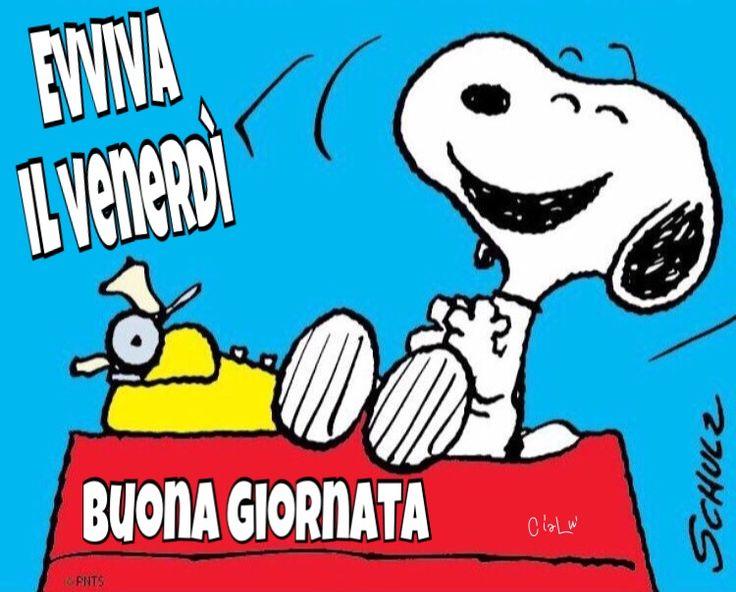 Buon venerd settimana good morning snoopy e good night for Immagini divertenti venerdi