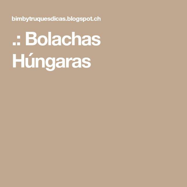 .: Bolachas Húngaras