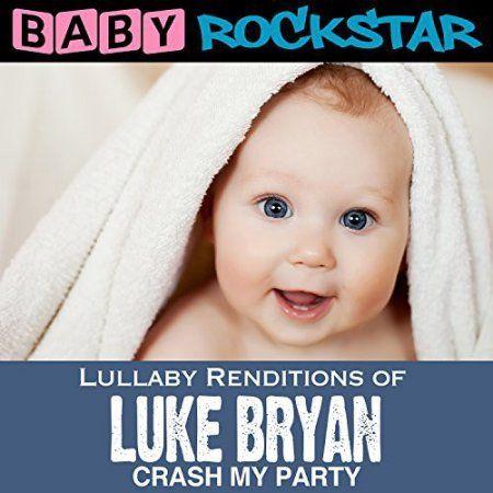 Baby Rockstar - Lullaby Renditions of Luke Bryan: Crash My Party [CD]