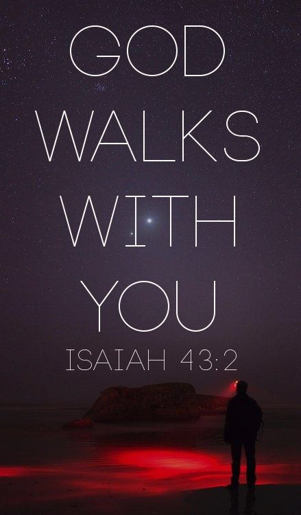 """""""When you go through deep waters and great trouble, I will be with you. When you go through rivers of difficulty, you will not drown"""" Isaiah..."""