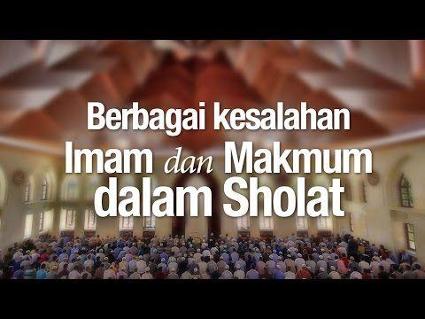 Ceramah Agama Islam: Berbagai Kesalahan Imam dan Makmum - Ustadz Mizan Qudsiyah Lc.