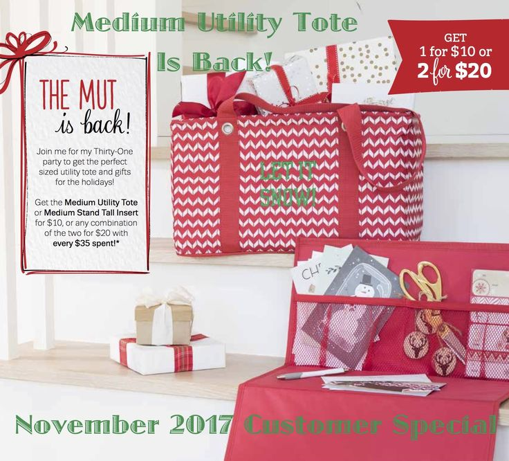 NOVEMBER 2017 Thirty-One MEDIUM UTILITY TOTE Customer special... It's a great month for your party with Thirty-One! Only in November, Customers can bring the Medium Utility Tote and Medium Stand Tall Insert home for the holidays! They can choose one of either style for $10 US/$12 CA or any combination of the two for $20 US/$24 CA with every $35 US/$40 CA spent.