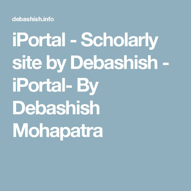 iPortal - Scholarly site by Debashish - iPortal- By Debashish Mohapatra