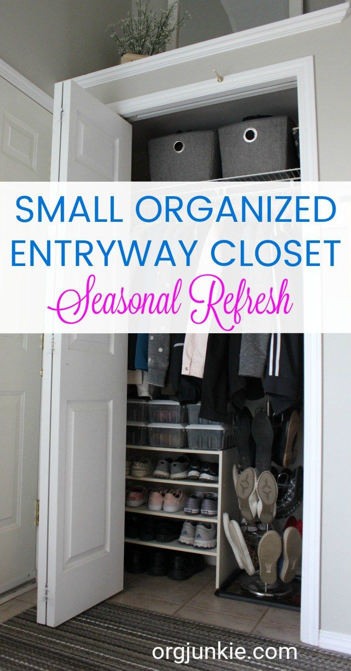 Small Organized Spaces Small Entryway Closet Seasonal Refresh Entryway Closet Small Closet Organization Diy Small Entryway Closet