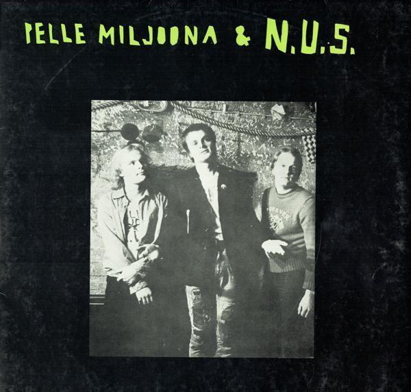 Pelle Miljoona & N.U.S. - Pelle Miljoona & N.U.S. 1978
