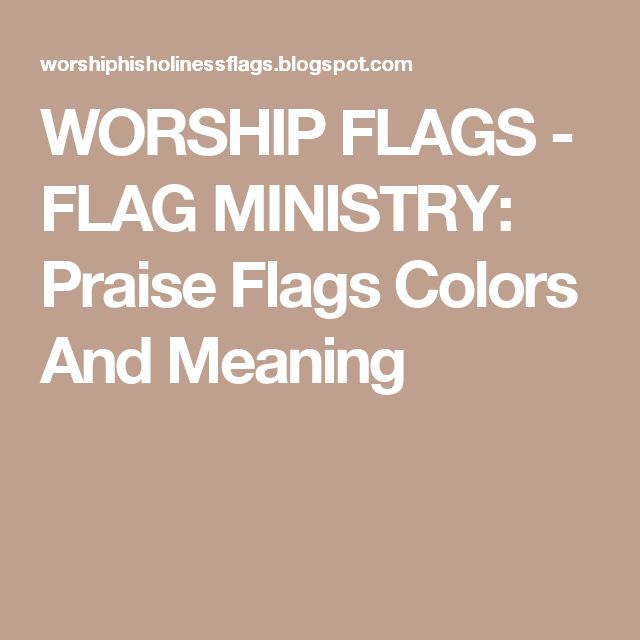 WORSHIP FLAGS - FLAG MINISTRY: Praise Flags Colors And Meaning