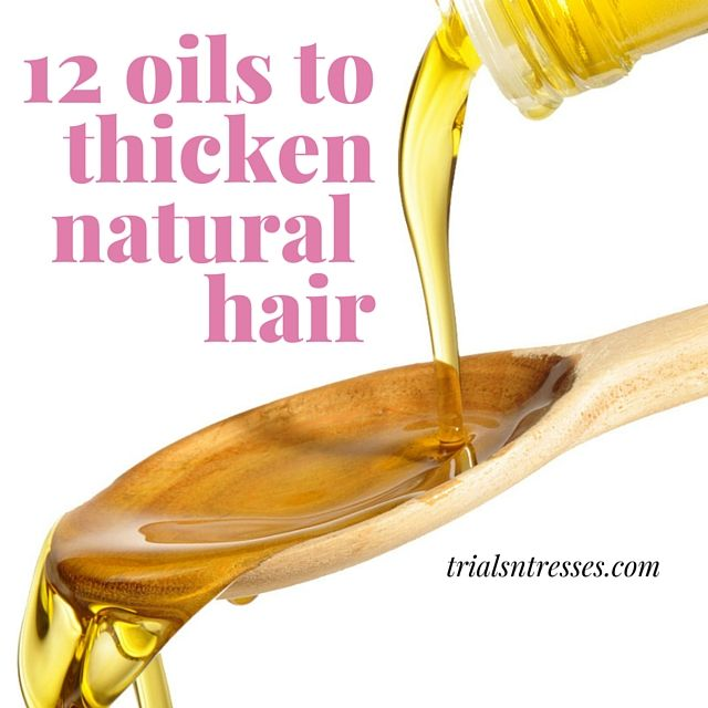 Battling with thin unresponsive natural hair? Here are 12 oils to help thicken your natural hair and give it a healthy boost and shine.